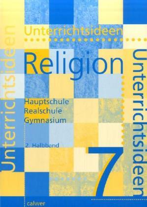 Unterrichtsideen Religion 7. 2. Halbband als Buch