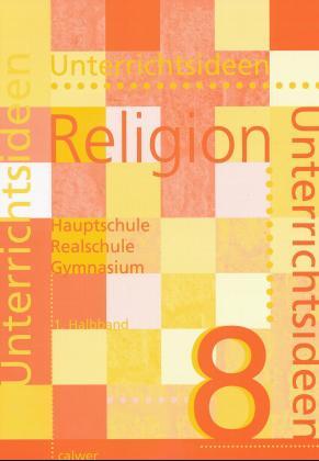 Unterrichtsideen Religion 8. 1. Halbband als Buch