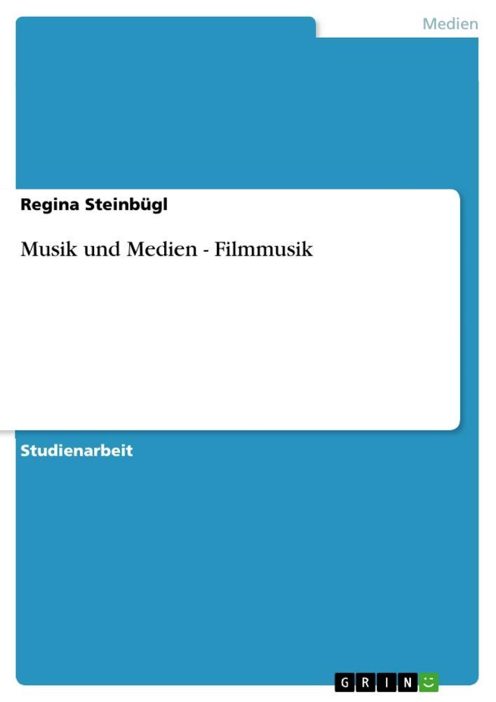Musik und Medien - Filmmusik als Buch von Regin...