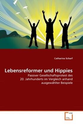 Lebensreformer und Hippies als Buch von Cathari...