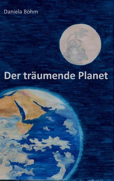 Der träumende Planet als Buch von Daniela Böhm