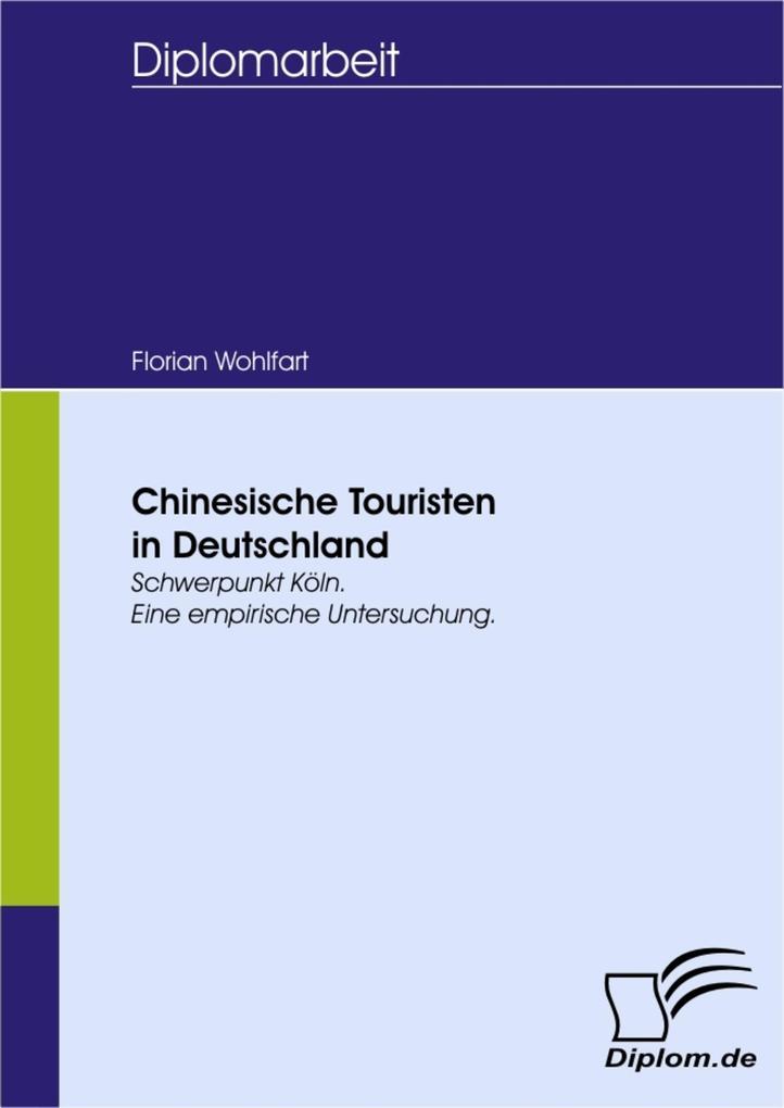 Chinesische Touristen in Deutschland als eBook Download von Florian Wohlfart - Florian Wohlfart
