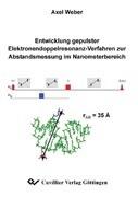 Entwicklung gepulster Elektronendoppelresonanz-Verfahren zur Abstandsmessung im Nanometerbereich