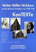 Kontexte Walter Müller-Wulckow und die deutsche Architektur von 1900 - 1930