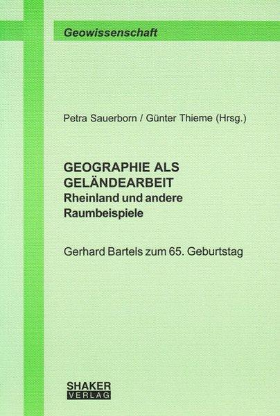 Geographie als Geländearbeit - Rheinland und an...