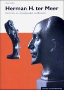 Herman H. ter Meer. Ein Leben als Dermoplastiker und Künstler