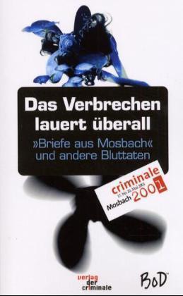 """Das Verbrechen lauert überall. """"Briefe aus Mosbach"""" und andere Bluttaten als Buch"""
