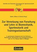 Zur Vernetzung von Forschung und Lehre in Biomechanik, Sportmotorik und Trainingswissenschaft