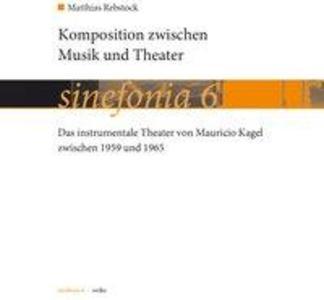 Komposition zwischen Musik und Theater als Buch...