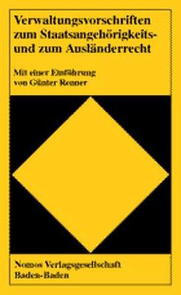 Verwaltungsvorschriften zum Staatsangehörigkeits- und zum Ausländerrecht als Buch