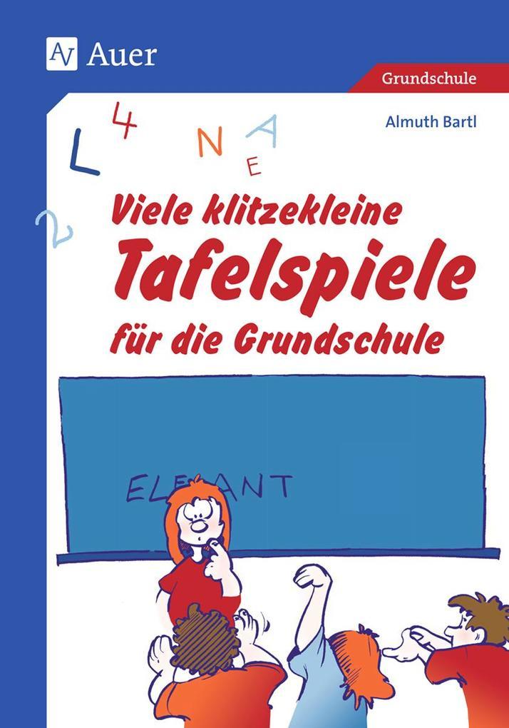 Viele klitzekleine Tafelspiele für die Grundschule als Buch