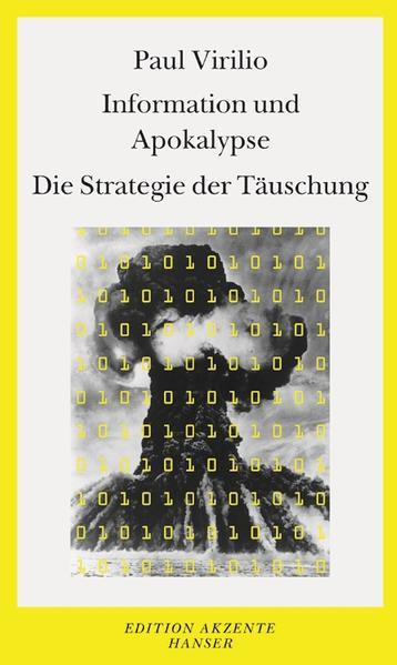 Information und Apokalypse / Die Strategie der Täuschung als Buch