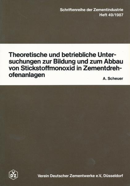 Theoretische und betriebliche Untersuchungen zur Bildung und zum Abbau von Stickstoffmonoxid in Zementdrehofenanlagen als Buch