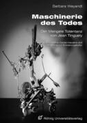 Maschinerie des Todes - Der Mengele Totentanz von Jean Tinguely