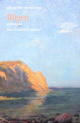 Rügen als Künstlerinsel von der Romantik bis zur Gegenwart. als Buch