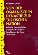 Von der Osmanischen Dynastie zur türkischen Nation