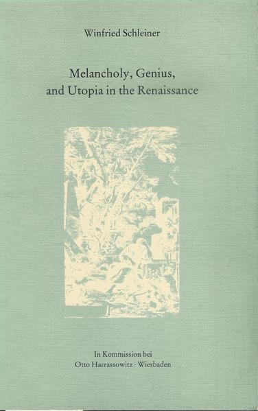Melancholy, Genius, and Utopia in the Renaissan...