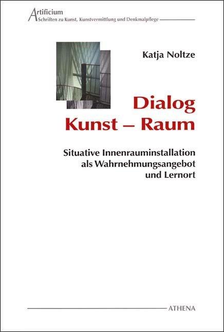 Dialog Kunst - Raum als Buch von Katja Noltze