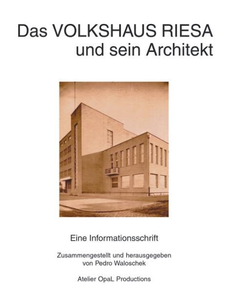 Das Volkshaus Riesa und sein Architekt als Buch
