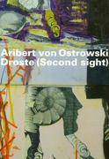 Aribert von Ostrowski - Droste (Second sight)