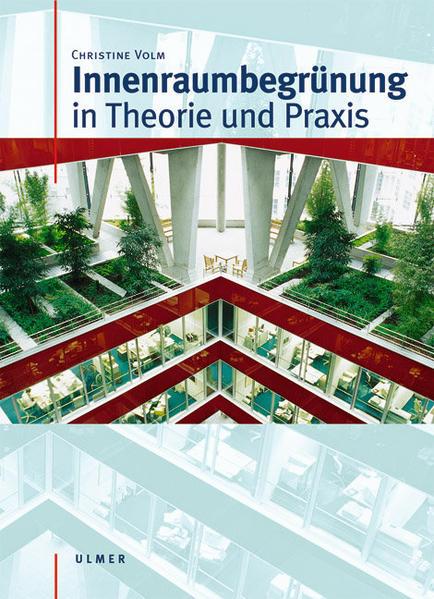 Innenraumbegrünung in Theorie und Praxis als Buch