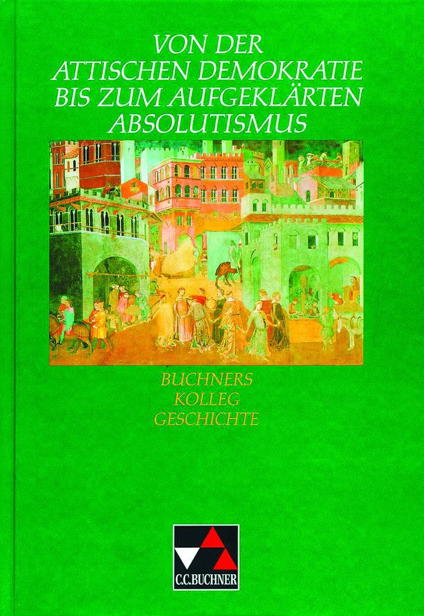 Von der attischen Demokratie bis zum aufgeklärten Absolutismus als Buch
