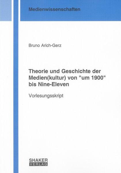 Theorie und Geschichte der Medien(kultur) von u...