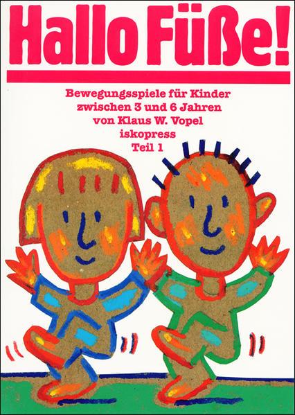 Bewegungsspiele für Kinder zwischen 3 und 6 Jahren I. Hallo Füße als Buch