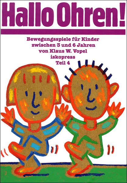 Bewegungsspiele für Kinder zwischen 3 und 6 Jahren IV. Hallo Ohren als Buch
