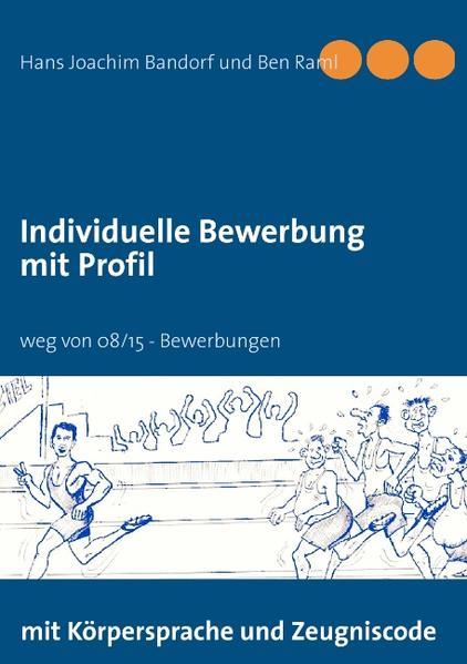 Individuelle Bewerbung mit Profil als Buch von ...