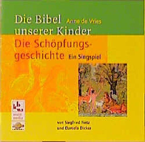 Die Bibel unserer Kinder. Die Schöpfungsgeschichte. CD als Hörbuch