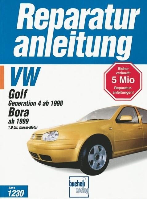 VW Golf Generation 4 ab 1998. Bora ab 1999 1.9 Ltr. Diesel-Motor als Buch