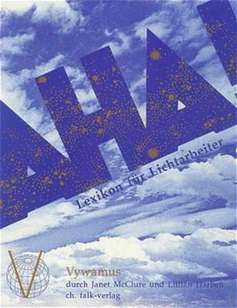 Das Aha-Buch. Lexikon für Lichtarbeiter als Buch