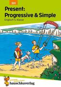 Present: Progressive & Simple Englisch 5. Klasse