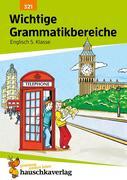Englisch. Wichtige Grammatikbereiche (1. Englischjahr)