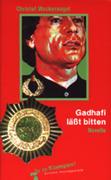 Gadhafi ( Gaddafi) läßt bitten