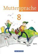 Muttersprache 8. Schuljahr. Schülerbuch. Östliche Bundesländer und Berlin