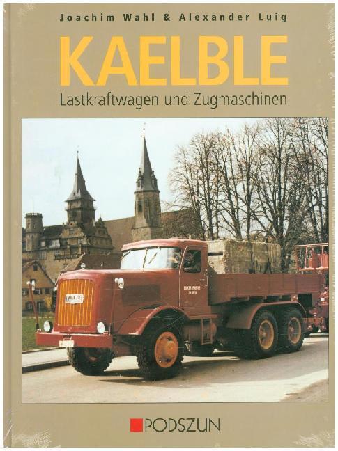 Kaelble Lastkraftwagen und Zugmaschinen als Buch