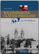 Das Waldenburger und Glatzer-Bergland in 144 Bildern