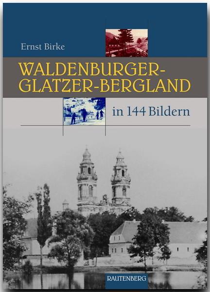 Das Waldenburger und Glatzer-Bergland in 144 Bildern als Buch (gebunden)
