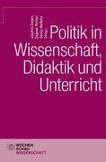 Politik in Wissenschaft, Didaktik und Unterricht