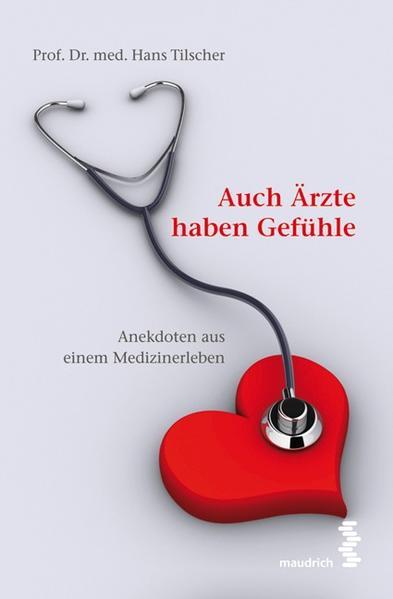 Auch Ärzte haben Gefühle als Buch von Hans Tils...