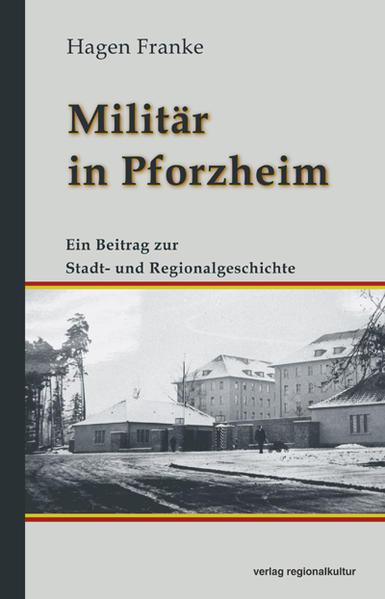 Militär in Pforzheim als Buch von Hagen Franke