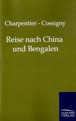 Reise nach China und Bengalen als Buch von