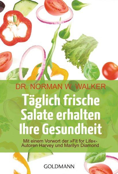 Täglich frische Salate erhalten Ihre Gesundheit als Taschenbuch