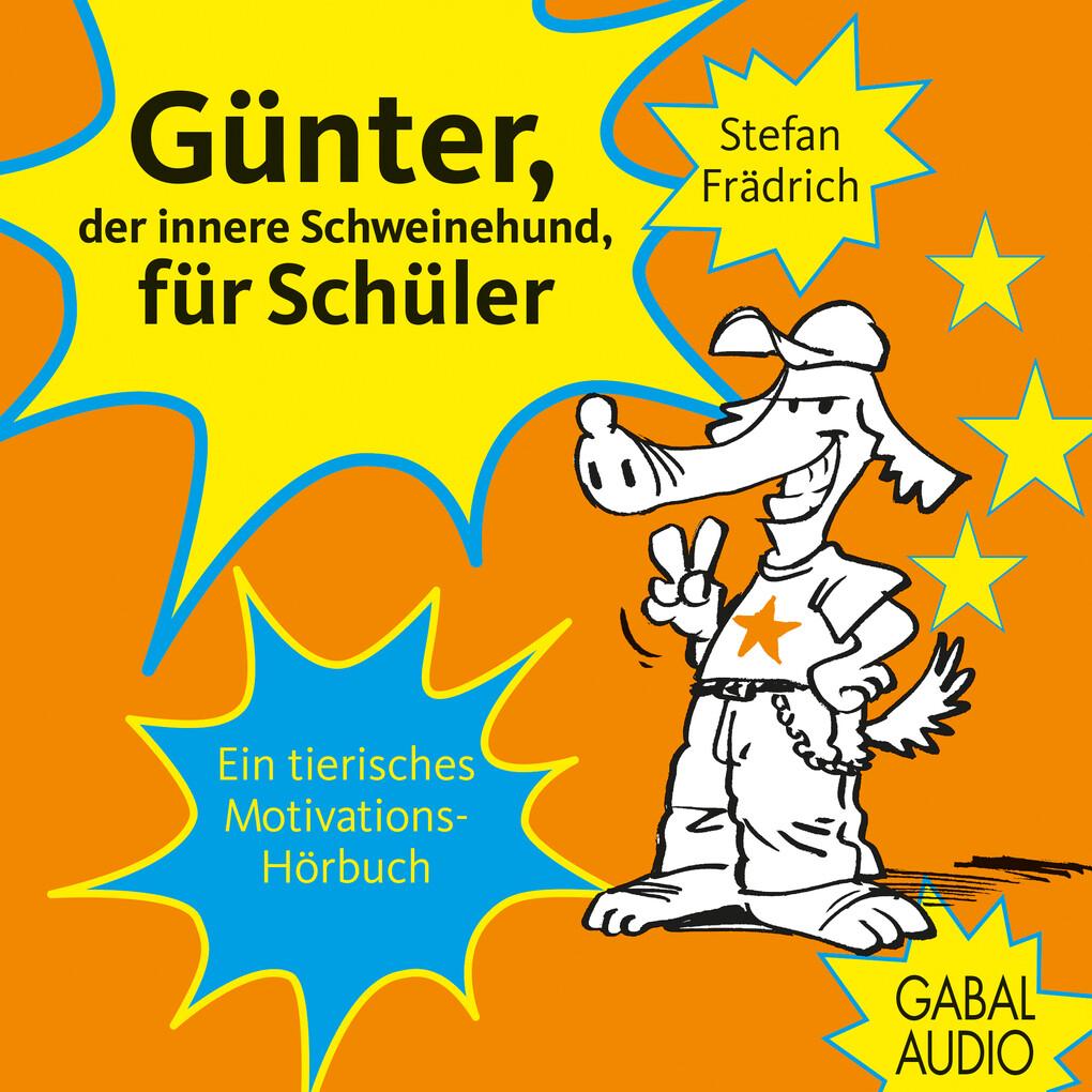 Günter, der innere Schweinehund, für Schüler al...