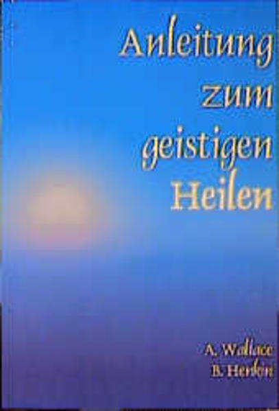 Anleitung zum geistigen Heilen als Buch