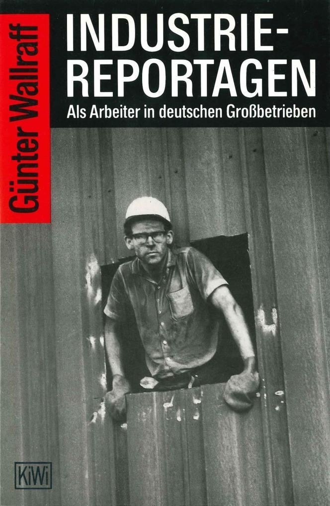Industriereportagen als Taschenbuch von Günter ...