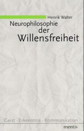 Neurophilosophie der Willensfreiheit als Buch