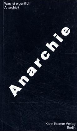 Was ist eigentlich Anarchie? als Buch